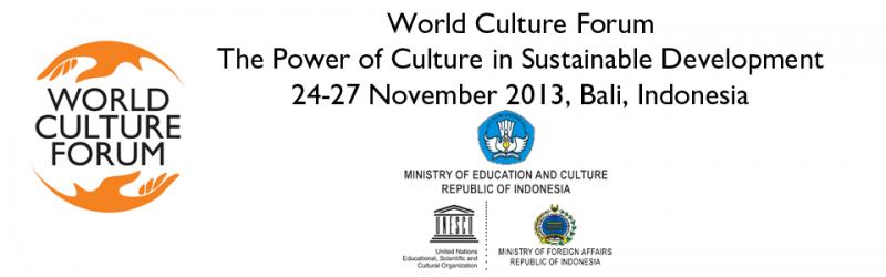 World Culture Forum, 24 - 27 November 2013, Bali, Indonesia