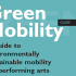 Green Mobility Guide | in English, French, Italian, German and Chinese