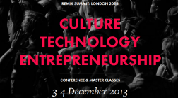 London | REMIX Summit | Culture Technology Entrepreneurship