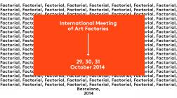 Factorial | International Meeting of Art Factories in Barcelona