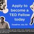 Applications open to become a TED Fellow