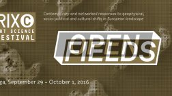 Riga | Open Fields conference and exhibition at RIXC Art Science Festival