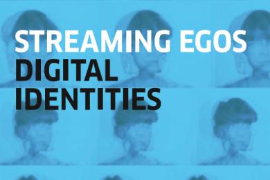 Streaming Egos   Digital Identities publication