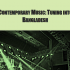 Contemporary Music: Tuning into Bangladesh | New report launched!
